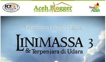 Malam Ini, Blogger Aceh Gelar Nonton Bareng Film Linimassa 3
